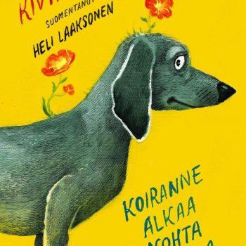 Koiranne alkaa kohta kukkia – Andrus Kivirähk